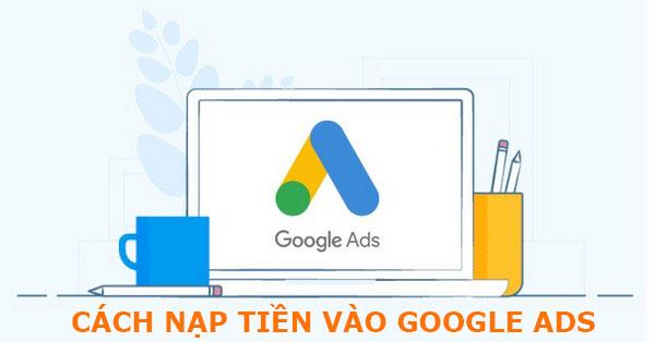 Cách nạp tiền vào Google ads